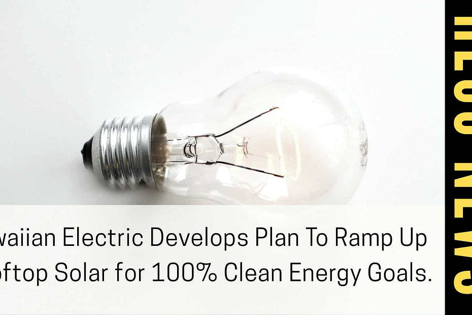 Hawaiian Electric Solar Roof top news and information with bulb